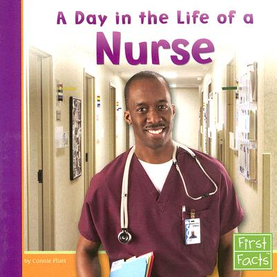 A Day in the Life of a Nurse By Fluet, Connie