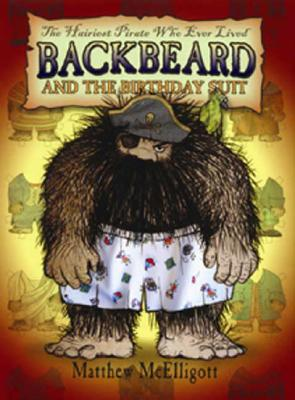 Backbeard and the Birthday Suit By McElligott, Matthew